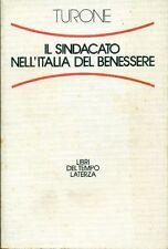 TURONE Sergio. Il sindacato nell'Italia del benessere