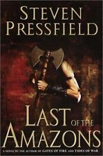 LAST OF THE AMAZONS, Steven Pressfield,  military fiction, 1st ed, , HBdj