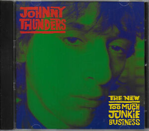 JOHNNY THUNDERS - The New Too Much Junkie Business ROIR EX CON CD New York Dolls