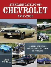 Standard Catalog Of Chevrolet, 1912-2003: 90 Years Of History, Photos, Techni...