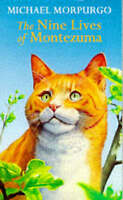 The Nine Lives of Montezuma, Morpurgo, Michael, Very Good Book