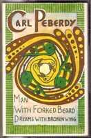 CARL PEBERDY Man with Forked Beard Dreams w/ Broken Wings CASSETTE Ethnic/Sitar