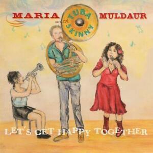 Maria Muldaur & Tuba Skinny - Let's Get Happy Together [CD]