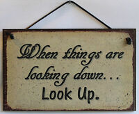 5x8 Sign When Things are Looking Down LOOK UP Religious Faith Hope God Inspiring