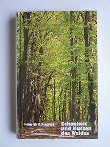 Heinrich G. Reichert Schönheit und Nutzen des Waldes Naturgeschichte Holz