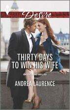 Thirty Days to Win His Wife (Brides and Belles) by Laurence, Andrea, Good Book