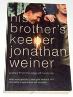 HIS BROTHER'S KEEPER ~ Jonathan Weiner ~ FROM THE EDGE OF MEDICINE ~ A.L.S.