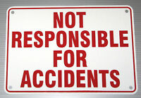 """NOT RESPONSIBLE FOR ACCIDENTS"" WARNING SIGN 10""X7"""