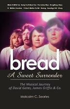 Bread A Sweet Surrender: The Musical Journey of David Gates, James Grif NEW #9/1