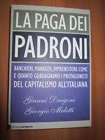 G. DRAGONI,G. MELETTI, La paga dei padroni, CHIARELETTERE, 2008, (A7)