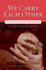 We Carry Each Other : Getting Through Life's Toughest Times by Eric Langshur, M…