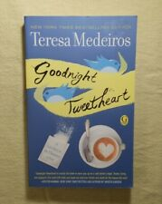 Goodnight Tweetheart by Teresa Medeiros (2010, Paperback, First Edition)