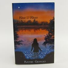 Rise From the River by Kathie Giorgio Softcover Book