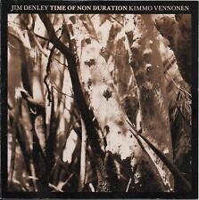 JIM DENLEY & KIMMO VENNONEN Time Of Non Duration RARE 1989 AUSTRALIAN EXP. CD