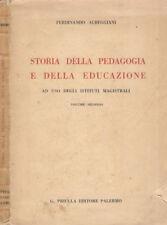 Storia della pedagogia e della educazione – Volume secondo. . Ferdinando Albeggi