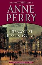 Treason at Lisson Grove: A Charlotte and Thomas Pitt Novel by Anne Perry