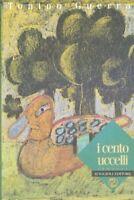 """TONINO GUERRA """"I CENTO UCCELLI""""-RACCONTI-1997-MAGGIOLI EDITORE"""
