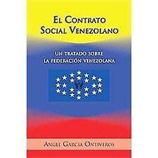 El Contrato Social Venezolano : Un Tratado Sobre la FederaciÓN Venezolana by...