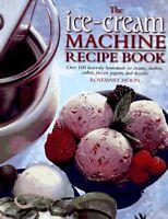 The Ice-Cream Machine Recipe Book by Moon, Rosemary