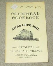 Cornmeal cookbook atlas grist mill - historical crossroads Flint Michigan