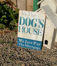 Dog's House  Fun Sign  Advertising Vintage Look Metal Painted Hanging Wall
