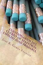 Cuestionarios Del Cuerpo de Maestros. Especialidad Primaria by José R....