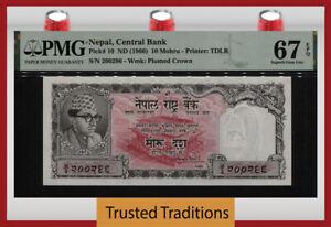 TT PK 10 ND (1960) NEPAL CENTRAL BANK 10 MOHRU KING VIKRAMA PMG 67 EPQ SUPERB!
