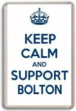 KEEP CALM AND SUPPORT BOLTON, BOLTON WANDERERS FOOTBALL TEAM Fridge Magnet