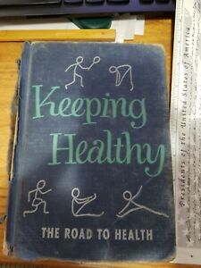 Keeping Healthy   The Road to Health 1949 Hardcover Used poor shape textbook