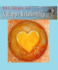 """"""" 101 Steps To A Happy Relationship """"  Ebook - PDF - Love Couples Friendship"""
