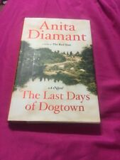 The Last Days of Dogtown by Anita Diamant (2005, Hardcover)