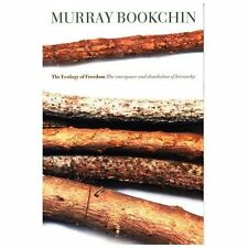The Ecology of Freedom : The Emergence and Dissolution of Hierarchy by Murray...