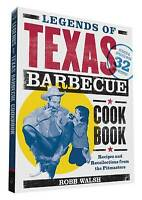 Legends of Texas Barbecue Cookbook: 2, Robb Walsh, Excellent