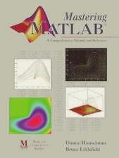 Mastering MATLAB : A Comprehensive Tutorial and Reference by Duane C....