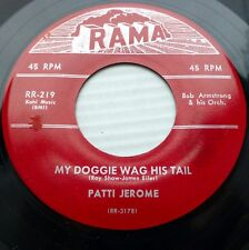 PATTI JEROME pop 45 My doggie wag his tail / Just as I am RAMA Promo VG++ WS345
