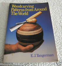 Woodcarving Patterns from Around the World by Elmer J. Tangerman (1989,...