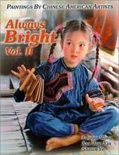 Always Bright, Vol. II: Paintings by Chinese American Artists