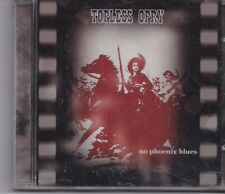 Topless Opry-No Phoenix Blues cd album sealed