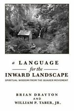 A Language for the Inward Landscape : Spiritual Wisdom from the Quaker...