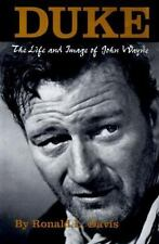 Duke : The Life and Image of John Wayne by Ronald L. Davis (1998, Hardcover)