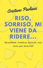 Ebook  RISO, SORRISO, MI VIENE DA RIDERE. Barzellette,freddure,battute, umorismo