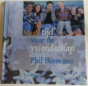 PHIL BOSMANS Maak tijd voor de vriendschap HARDCOVER 46 pagina's 3e druk 2003