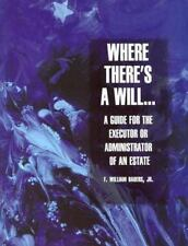 Where There's a Will: A Guide for the Executor or Administrator of an -ExLibrary