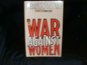 The War Against Women, by Marilyn French ('92)