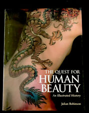 The Quest for Human Beauty : An Illustrated History by Julian Robinson Sealed