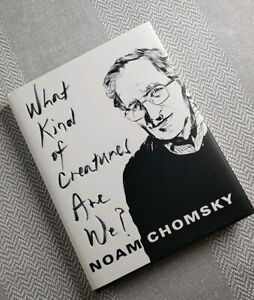 What Kind of Creatures Are We? by Noam Chomsky - Hardback
