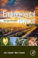 Principles of Environmental Physics : Plants, Animals, and the Atmosphere by...