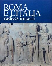 ROMA E L'ITALIA. Radices imperii-Aa.Vv.-Ed.SCHEIWILLER-storia-archeologia