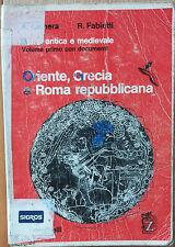 Oriente, Grecia e Roma repubblicana Vol.I - Camera,Fabietti - Zanichelli,1973 -