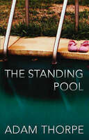 The Standing Pool, Thorpe, Adam, Collectible; Very Good Book